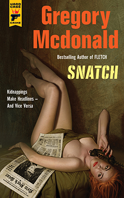 Snatch - Gregory Mcdonald - Hard Case Crime novels - book review